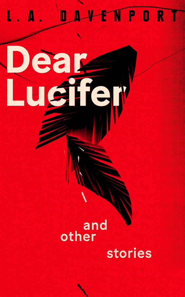 Dear Lucifer and Other Stories Paperback and eBook by L. A. Davenport out now