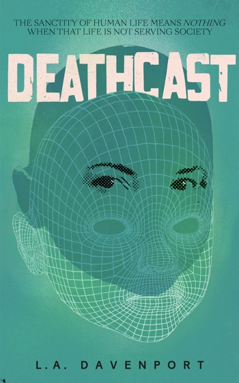 Deathcast eBook by L. A. Davenport available now on Amazon, Kindle, Apple Books, Google Play, and Kobo