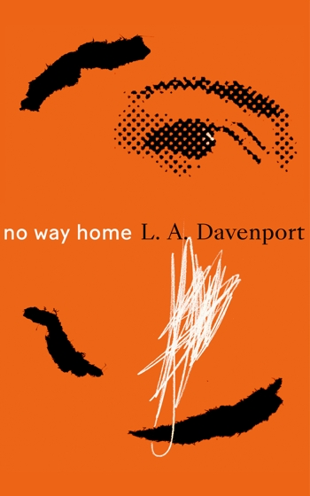 No Way Home Paperback and eBook by L. A. Davenport available now on Amazon, Kindle, Apple Books, Google Play, and Kobo