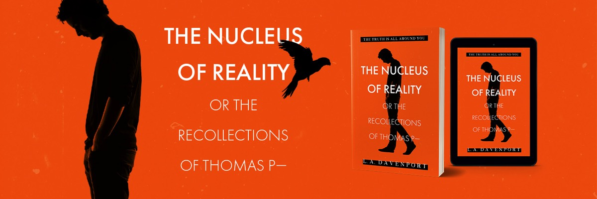 The Nucleus of Reality by LA Davenport OUT NOW